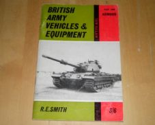 British Army Vehicle and Equipment. Part 1. Armour.RE Smith.